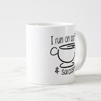 I run on coffee & sarcasm giant coffee mug