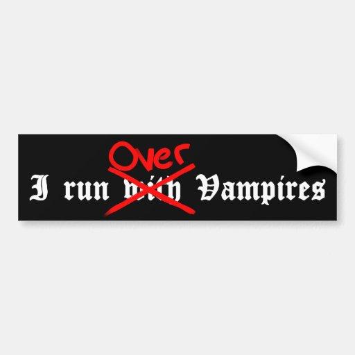 I run over Vampires Bumper Stickers