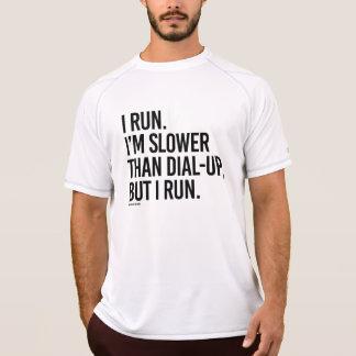 I run slower than dial-up, but I run -  .png T-Shirt