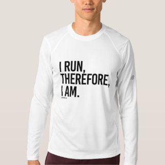 I run, therefore, I am -  .png T-Shirt