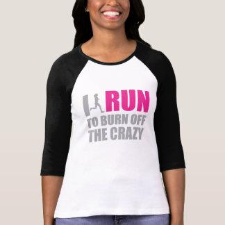 I Run to Burn off Crazy Women's Shirt