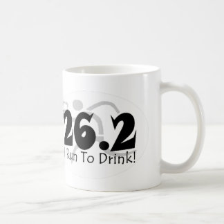 """I Run to Drink"" 26.2 White Coffee Mug"