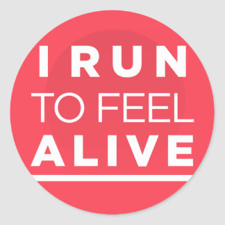 I Run To Feel ALIVE - Pink Fitness Inspiration Round Sticker