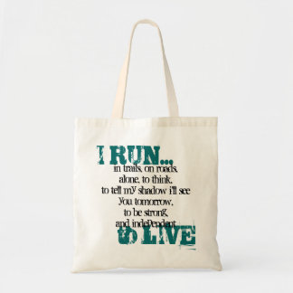 I RUN..., to LIVE, in trails, on roads,alone, t... Tote Bag