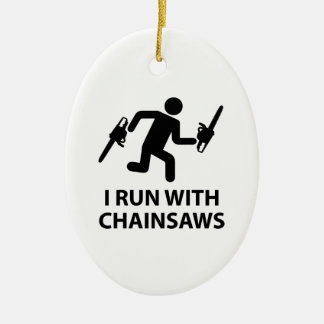 I Run With Chainsaws Christmas Ornament