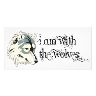 I Run With The Wolves -- Vampires Custom Photo Card
