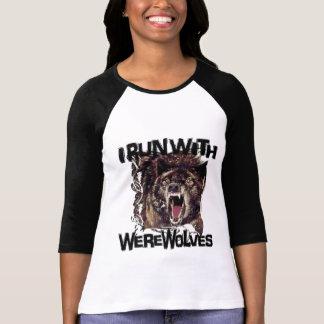 I Run With Werewolves Shirt