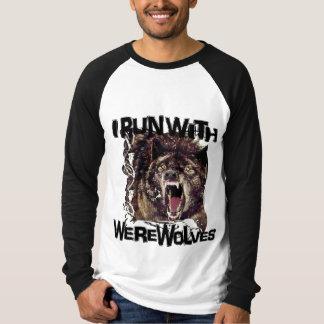 I Run With Werewolves T-Shirt