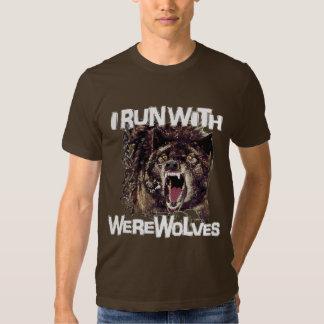 I Run With Werewolves Tshirt