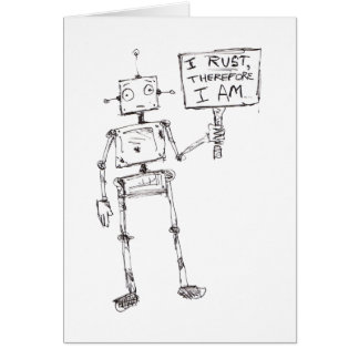 I Rust, Therefore, I Am... Greeting Card