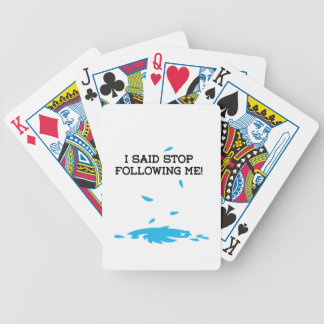 I said stop following me bicycle poker cards