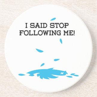 I said stop following me! coaster