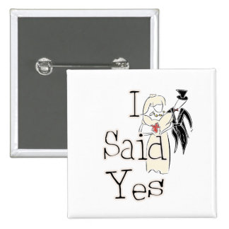 I Said Yes Pinback Buttons