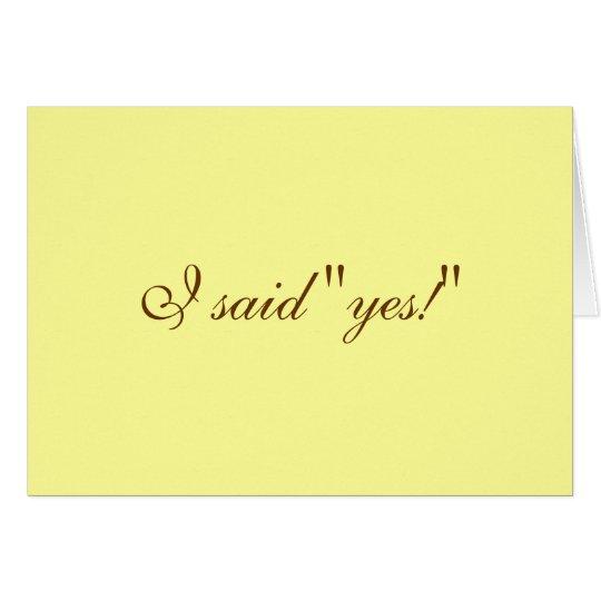 """I said """"yes!"""" card"""
