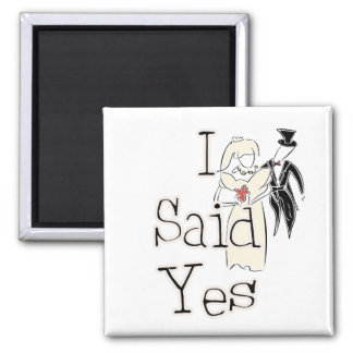 I Said Yes Refrigerator Magnet
