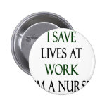I Save Lives At Work I'm A Nurse Badges