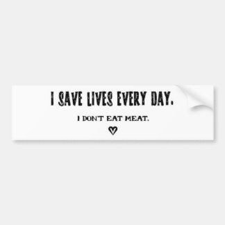I save lives every day sticker bumper sticker