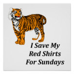 I Save My Red Shirts For Sundays Poster