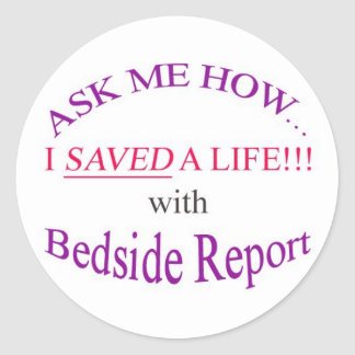 I Saved a Life with Bedside Report Round Sticker