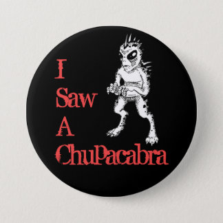 I Saw a Chupacabra Black and Red Button