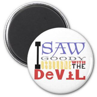 I Saw Goody Osbourne w/ The Devil 6 Cm Round Magnet
