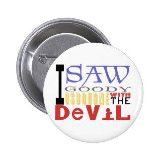 I Saw Goody Osbourne w/ The Devil 6 Cm Round Badge
