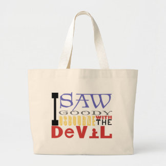 I Saw Goody Osbourne w/ The Devil Large Tote Bag
