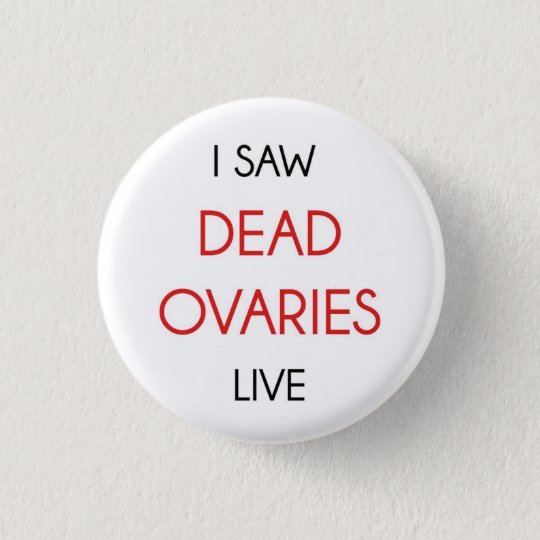 I Saw The Dead Ovaries Live 3 Cm