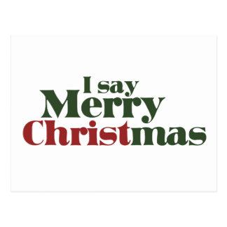 I say Merry Christmas Postcard
