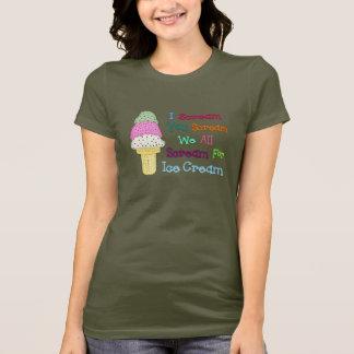 I Scream You Scream Ice Cream Ladies Basic T-Shirt