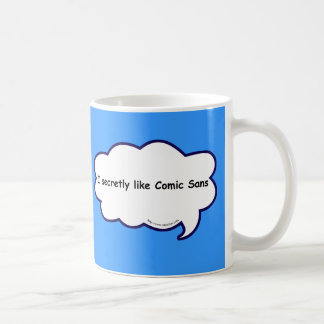I secretly love comic sans! basic white mug