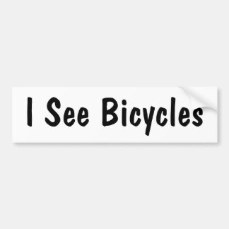 I See Bicycles Bumper Sticker