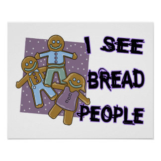 I See Bread People Poster