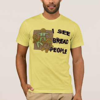 I See Bread People TShirt