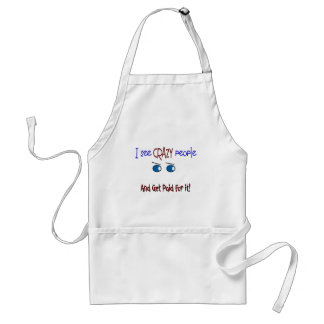 """I see crazy people"" Standard Apron"
