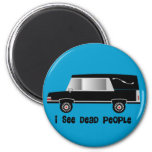 """""""I See Dead People"""" Funeral Director Gifts 6 Cm Round Magnet"""