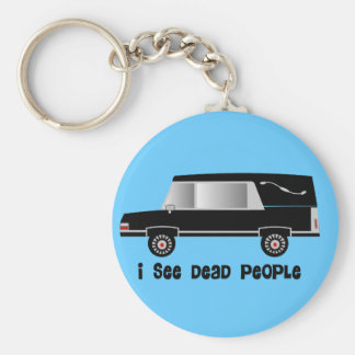 """I See Dead People"" Funeral Director Gifts Basic Round Button Key Ring"