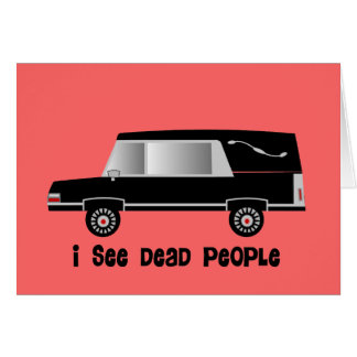 """I See Dead People"" Funeral Director Gifts Card"