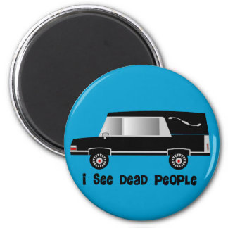 """I See Dead People"" Funeral Director Gifts Magnet"
