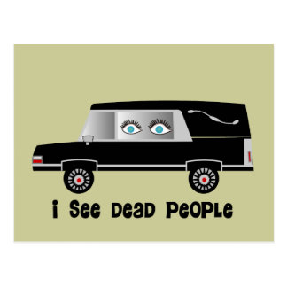 """I See Dead People"" Funeral Director Gifts Postcard"