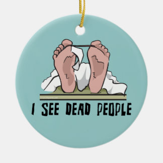 I See Dead People Round Ceramic Decoration