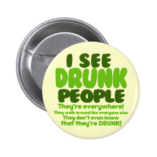 I See Drunk People 6 Cm Round Badge