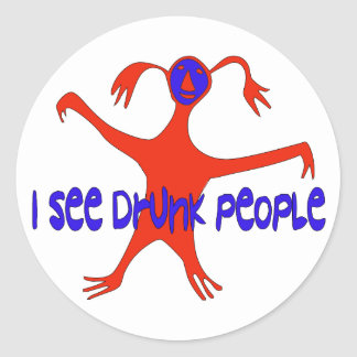 I See Drunk People Classic Round Sticker