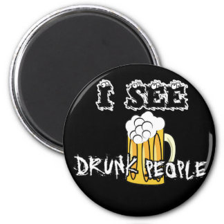 I See Drunk People Funny Stuff 6 Cm Round Magnet