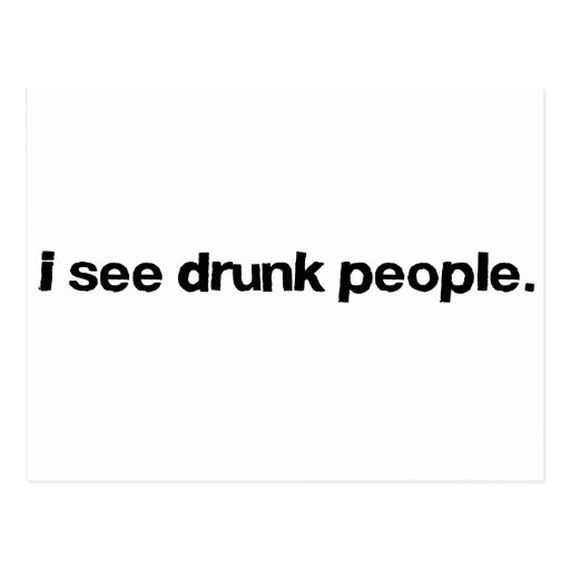 I See Drunk People Postcards