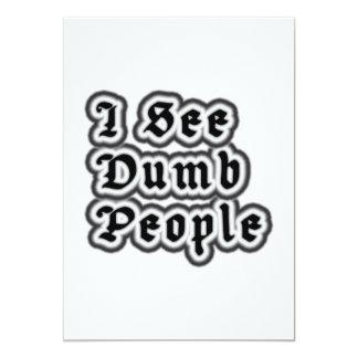 I See Dumb People 13 Cm X 18 Cm Invitation Card