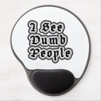 I See Dumb People Gel Mouse Mat