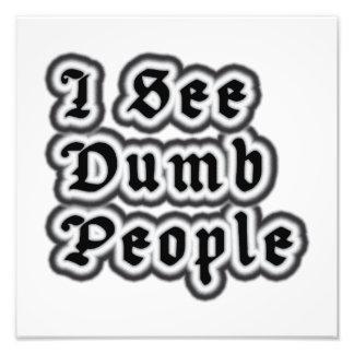 I See Dumb People Photograph