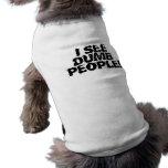 I see dumb people sleeveless dog shirt
