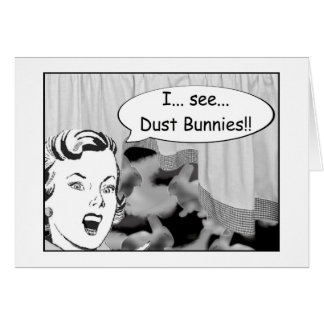 I See Dust Bunnies Greeting Card